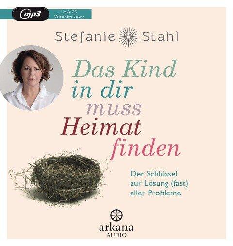 Das Kind in dir muss Heimat finden - Stefanie Stahl