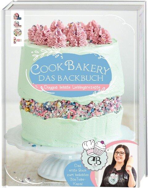 CookBakery. Das Backbuch - Duygu Cetiner-Öztürk