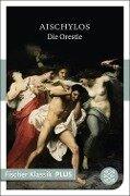 Die Orestie - Aischylos