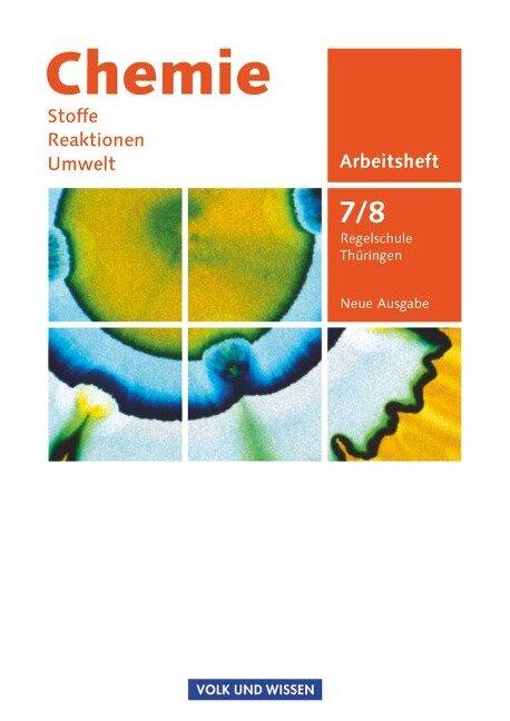 Chemie: Stoffe - Reaktionen - Umwelt 7./8. Schuljahr. Arbeitsheft Regelschule Thüringen - Gerhard Meyendorf, Uwe Lüttgens, Edward Gutmacher, Mareike Dittmer, Volkmar Dietrich