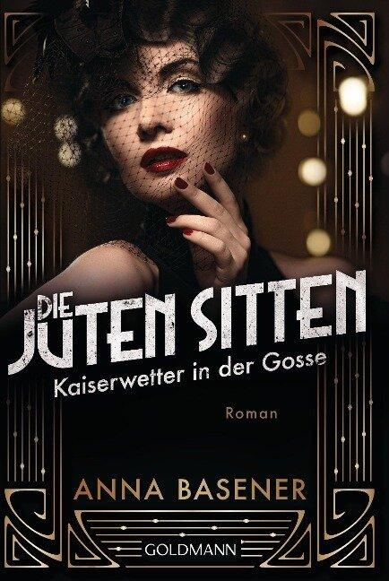 Die juten Sitten - Kaiserwetter in der Gosse - Anna Basener