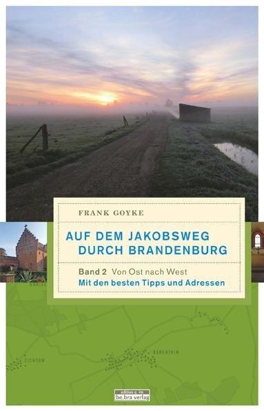 Auf dem Jakobsweg durch Brandenburg - Frank Goyke