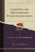 Lehrsätze der Medicinischen Polizenwissenschaft (Classic Reprint) - Ernst Benjamin Gottlieb Hebenstreit