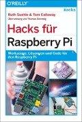 Hacks für Raspberry Pi - Ruth Suehle, Tom Callaway