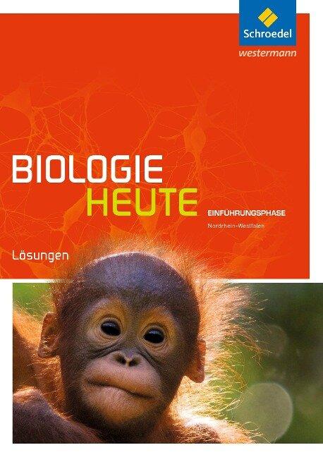 Biologie heute SII. Lösungen. Einführungsphase. Nordrhein-Westfalen -
