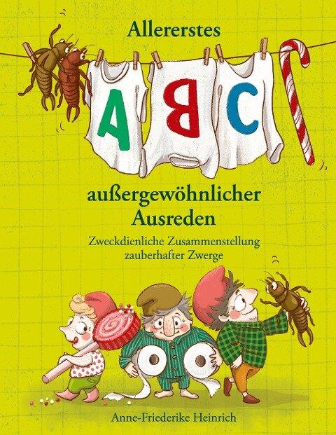 Allererstes ABC aussergewöhnlicher Ausreden - Anne-Friederike Heinrich