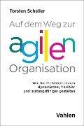 Auf dem Weg zur agilen Organisation - Torsten Scheller