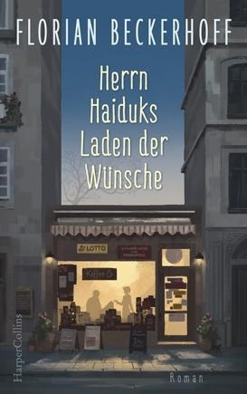 Herrn Haiduks Laden der Wünsche - Florian Beckerhoff