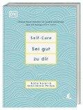 Self-Care Sei gut zu dir - Nadia Narain, Katia Narain Phillips