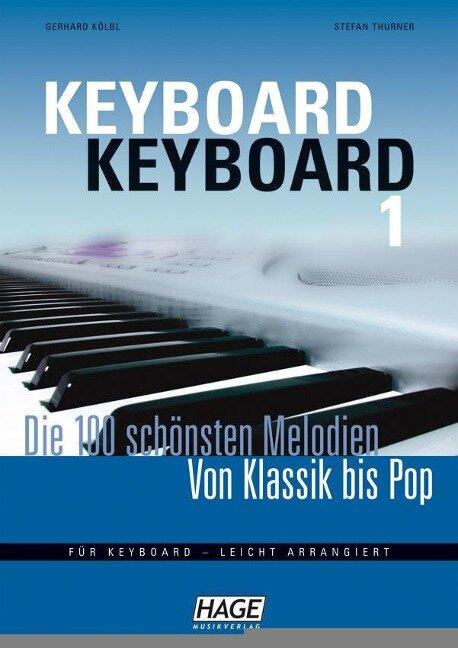 Keyboard Keyboard. Notenbuch - Gerhard Kölbl, Stefan Thurner