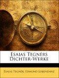 Esaias Tegnérs Dichter-Werke. NEUE AUSGABE - Esaias Tegnér, Edmund Lobendanz
