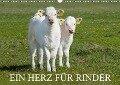 Ein Herz für Rinder (Wandkalender 2018 DIN A3 quer) Dieser erfolgreiche Kalender wurde dieses Jahr mit gleichen Bildern und aktualisiertem Kalendarium wiederveröffentlicht. - Sigrid Starick