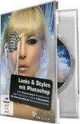 Looks & Styles mit Photoshop - Michael Baierl, Anna Demianenko, Dennis Kovarik, Matthias Petri, Stefan Riedl