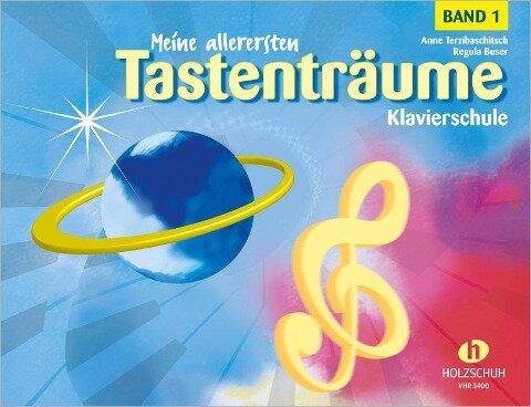 Meine allerersten Tastenträume 1 - Anne Terzibaschitsch, Regula Buser