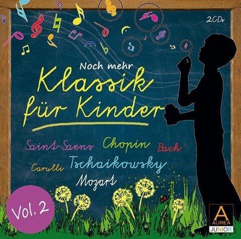Klassik für Kinder Vol. 2 - Johann Sebastian Bach, Wolfgang Amadeus Mozart, Frédéric Chopin, Camille Saint-Saens, Modest Mussorgski