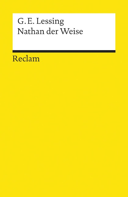 Nathan der Weise. Ein dramatisches Gedicht in fünf Aufzügen - Gotthold Ephraim Lessing