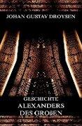 Geschichte Alexanders des Großen - Johann Gustav Droysen