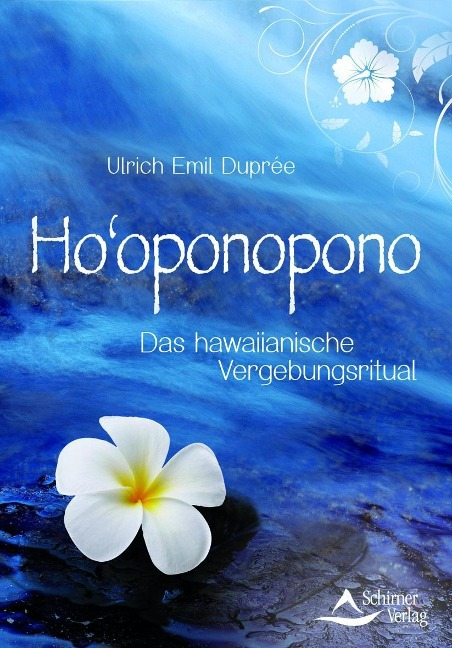Ho'oponopono - Ulrich Emil Duprée