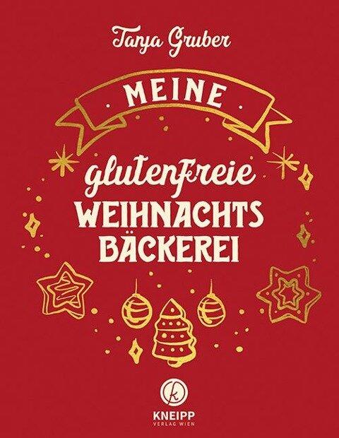 Meine glutenfreie Weihnachtsbäckerei - Tanja Gruber