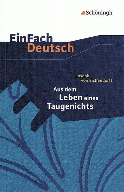Aus dem Leben eines Taugenichts. Textausgabe - Joseph von Eichendorff
