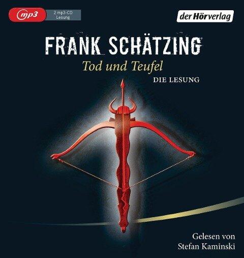 Tod und Teufel - Frank Schätzing