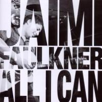 All I can - Jaimi Faulkner