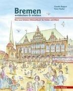 Bremen entdecken & erleben - Claudia Dappen