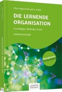 Die lernende Organisation - Chris Argyris, Donald A. Schön