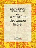 Le Probleme des causes finales - Sully Prudhomme