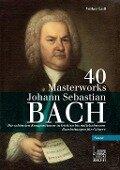 40 Masterworks. - Volker Luft, Johann Sebastian Bach
