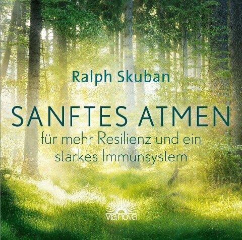 Sanftes Atmen - für mehr Resilienz und ein starkes Immunsystem - Ralph Skuban