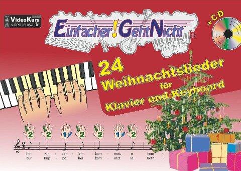 Einfacher!-Geht-Nicht: 24 Weihnachtslieder für Klavier und Keyboard mit CD - Martin Leuchtner, Bruno Waizmann