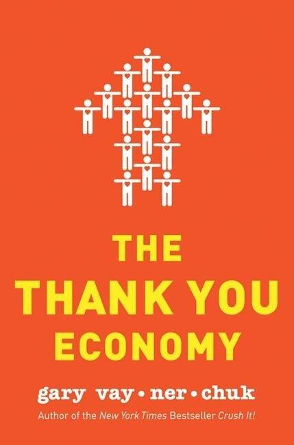 Thank You Economy - Gary Vaynerchuk