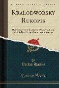 Kralodworsky Rukopis - Václav Hanka