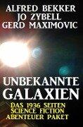 Unbekannte Galaxien - Das 1936 Seiten Science Fiction Abenteuer Paket - Alfred Bekker, Jo Zybell, Gerd Maximovic