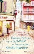 Monsieur Picasso und der Sommer der französischen Köstlichkeiten - Camille Aubray