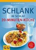 Schlank im Schlaf - 20-Minuten-Küche - Detlef Pape et al.