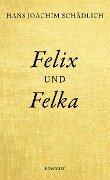 Felix und Felka - Hans Joachim Schädlich