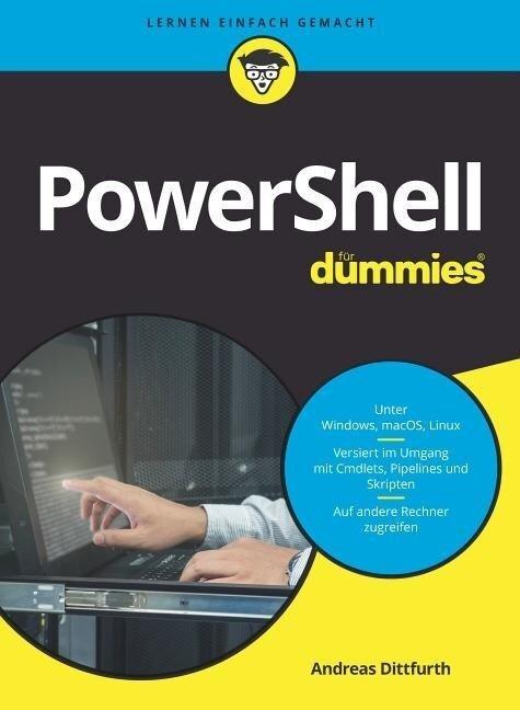 PowerShell für Dummies - Andreas Dittfurth