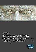 Die Hypnose und die Suggestion - W. Hilger