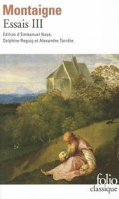 Les essais - T3 - Michel de Montaigne