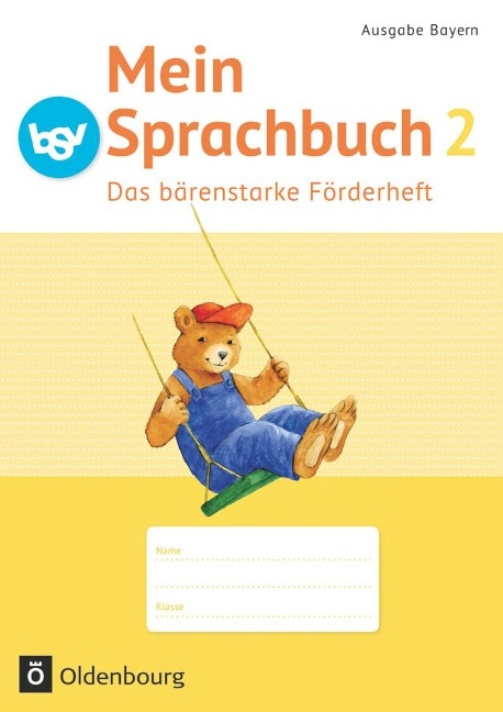 Mein Sprachbuch 2. Jahrgangsstufe B NEU Bayern. Das bärenstarke Förderheft - Andrea Klug, Ursula Kuester, Theresia Pristl, Johanna Schmidt, Andrea Tonte