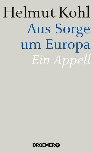 Aus Sorge um Europa - Helmut Kohl