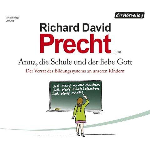 Anna, die Schule und der liebe Gott - Richard David Precht
