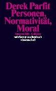 Personen, Normativität, Moral - Derek Parfit