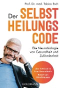 Der Selbstheilungscode - Tobias Esch
