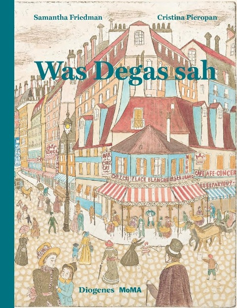 Was Degas sah - Samantha Friedman, Cristina Pieropan
