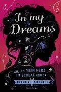 In My Dreams. Wie ich mein Herz im Schlaf verlor - Claudia Siegmann