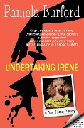 Undertaking Irene (Jane Delaney Mysteries, #1) - Pamela Burford
