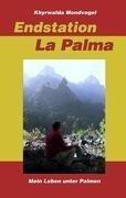 Endstation La Palma - Khyrwalda Mondvogel